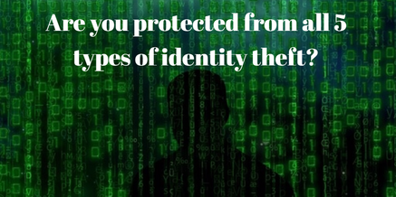 Get protection from 5 kinds of ID theft